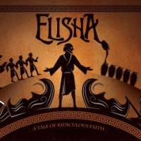 Elisha: A Tale of Ridiculous Faith